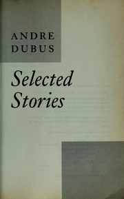 Cover of: Selected stories | Dubus, Andre