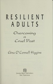 Cover of: Resilient adults | Higgins, Gina O'Connell