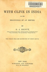 Cover of: With Clive in India | G. A. Henty
