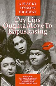 Cover of: Dry Lips oughta move to Kapuskasing: a play