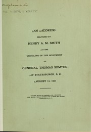 Cover of: An address delivered by Henry A. M. Smith at the unveiling of the monument to General Thomas Sumter at Statesburgh | Henry A. M. Smith