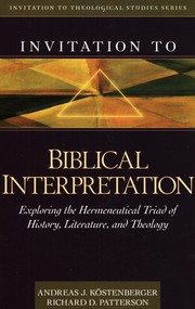 Cover of: Invitation to Biblical Interpretation | Andreas J. Köstenberger