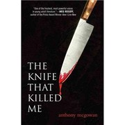 The knife that killed me by Anthony McGowan
