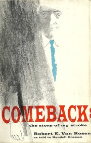 Cover of: Comeback; the story of my stroke