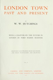 Cover of: London Town: Past and Present | W. W. Hutchings