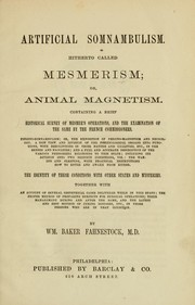Cover of: Artificial somnambulism, hitherto called mesmerism, or animal magnetism | William Baker Fahnestock