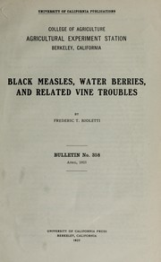 Cover of: Black measles, water berries, and related vine troubles | Frederic T. Bioletti