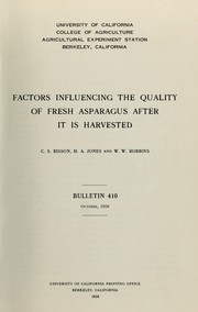 Cover of: Factors influencing the quality of fresh asparagus after it is harvested | Charles S. Bisson