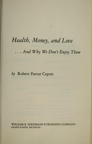 Cover of: Health, money, and love--and why we don