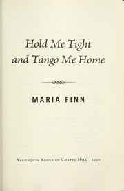 Cover of: Hold me tight and tango me home | Maria Finn Dominguez