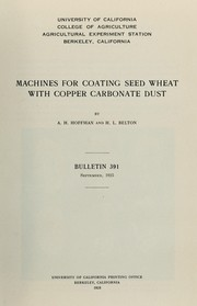 Cover of: Machines for coating seed wheat with copper carbonate dust | A. H. Hoffman