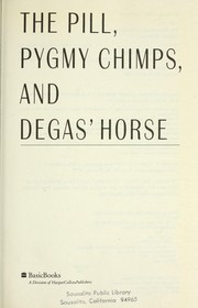The pill, pygmy chimps, and Degas' horse by Carl Djerassi