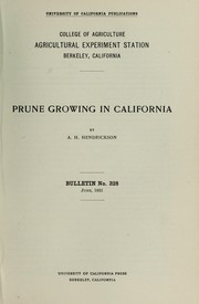Cover of: Prune growing in California | A. H. Hendrickson