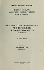 Cover of: Rice irrigation measurements and experiments in Sacramento Valley, 1914-1919