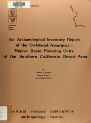 Cover of: An archaeological inventory report of the Owlshead/Amargosa-Mojave basin planning units of the southern California desert area | Richard H. Brooks