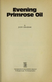 Cover of: Evening primrose oil | Judy Graham