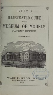 Cover of: Keim's illustrated guide to the museum of models, Patent office