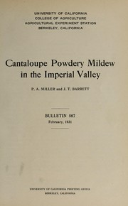 Cover of: Cantaloupe powdery mildew in the Imperial Valley | P. A. Miller