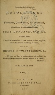 Cover of: A compleat collection of the resolutions of the volunteers, grand juries, &c of Ireland, which followed the celebrated resolves of the first Dungannon diet