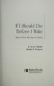 Cover of: If I should die before I wake | K. Scott Oliphint