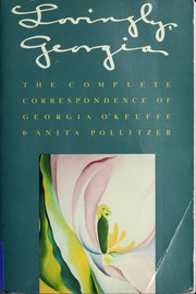 Cover of: Lovingly, Georgia: the complete correspondence of Georgia O'Keeffe & Anita Pollitzer