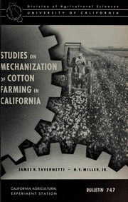 Cover of: Studies on mechanization of cotton farming in California | James R. Tavernetti