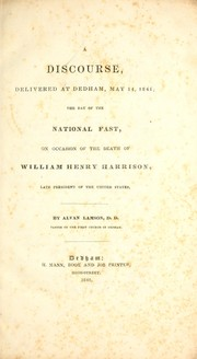 Cover of: A discourse, delivered at Dedham, May 14, 1841 | Alvan Lamson