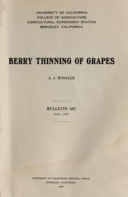 Cover of: Berry thinning of grapes | A. J. Winkler