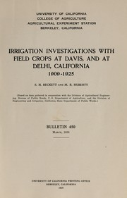 Cover of: Irrigation investigations with field crops at Davis, and at Delhi, California, 1909-1925