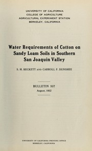 Cover of: Water requirements of cotton on sandy loam soils in southern San Joaquin Valley