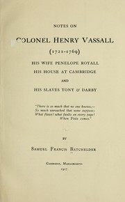 Cover of: Notes on Colonel Henry Vassall (1721-1769) | Samuel Francis Batchelder