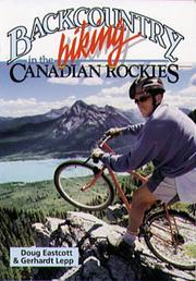 Backcountry Biking in the Canadian Rockies by Doug Eastcott, Gerhardt Lepp