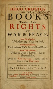 Cover of: The most excellent Hugo Grotius, his three bookstreating of the rights of war & peace