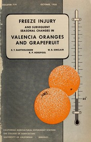 Cover of: Freeze injury and subsequent seasonal changes in Valencia oranges and grapefruit | E. T. Bartholomew