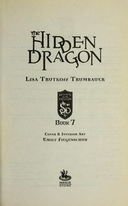 Cover of: The hidden dragon | Lisa Trumbauer