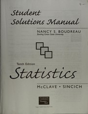 Cover of: Student solutions manual, Statistics, tenth edition / McClave, Sincich | Nancy S. Boudreau