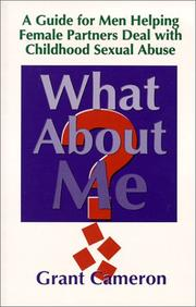 Cover of: What About Me? A Guide for Men Helping Female Partners Deal with Childhood Sexual Abuse