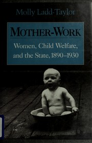 Cover of: Mother-work | Molly Ladd-Taylor