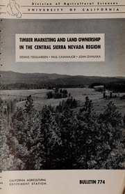 Timber marketing and land ownership in the Central Sierra Nevada region by Dennis E. Teeguarden
