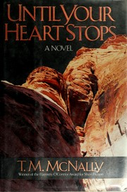 Cover of: Until your heart stops | T. M. McNally