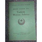 Cover of: Brief guide to the Turkish woven fabrics | Victoria and Albert Museum. Department of Textiles.