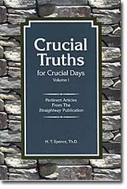 Cover of: Crucial truths for crucial days: pertinent articles for our day from the Straightway Publication