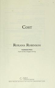 Cover of: Cost | Roxana Robinson