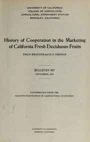 History of cooperation in the marketing of California fresh deciduous fruits by Erich Kraemer