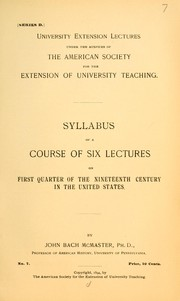 Cover of: Syllabus of a course of six lectures on first quarter of the nineteenth century in the United States ...