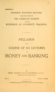 Cover of: Syllabus of a course of six lectures on money and banking