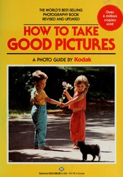 Cover of: How to take good pictures | by Kodak.