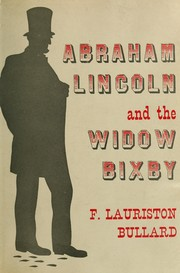Cover of: Abraham Lincoln & the Widow Bixby | F. Lauriston Bullard