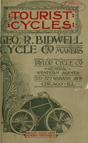 Cover of: A catalogue of safety bicycles and accessories manufactured and sold by Geo. R. Bidwell cycle co., New York and chicago | Bidwell, Geo. R., cycle co. [from old catalog]