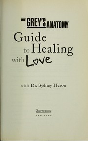 Cover of: The Grey's anatomy guide to healing with love: with Dr. Sydney Heron